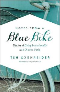Notes From a Blue Bike, by Tsh Oxenreider