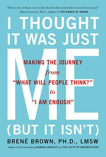 I Thought It Was Just Me by Brené Brown