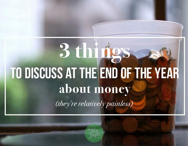 3 things to discuss at the end of the year about money.