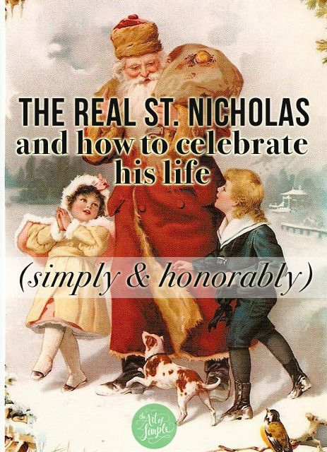The real St. Nicholas, and simple ideas for celebrating his life