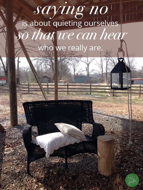 Saying no is about quieting ourselves so that we can hear who we really are. -Tsh Oxenreider
