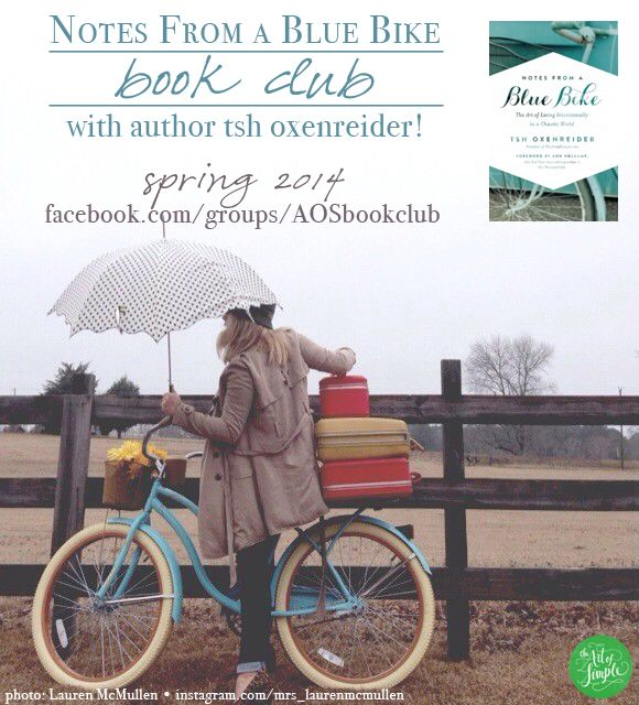 A new online book club for The Art of Simple readers! First up: why, Notes From a Blue Bike, of course. Starts April 21, 2014! Help spread the word.