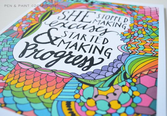 She stopped making excuses and started making progress. (Print by Pen & Paint.)