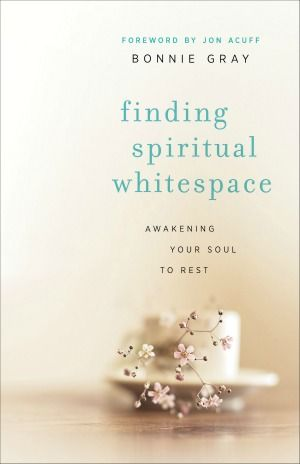 Finding Spiritual Whitespace, by Bonnie Gray